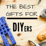 The Best Gifts for DIYers: wood background with hammer, jig, drill, and other gifts for men