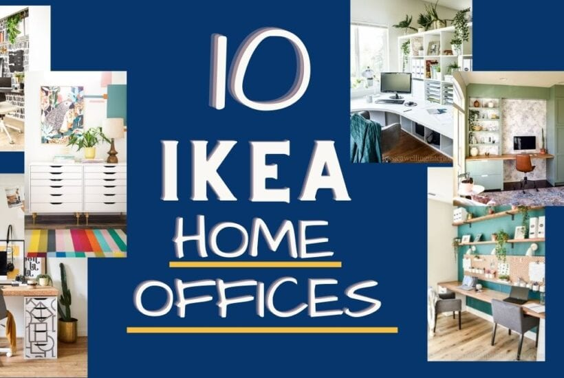 10 Ikea Home Offices: collage of home offices featuring desks and furniture from Ikea, including Alex, Galant, Kallax, and Galant