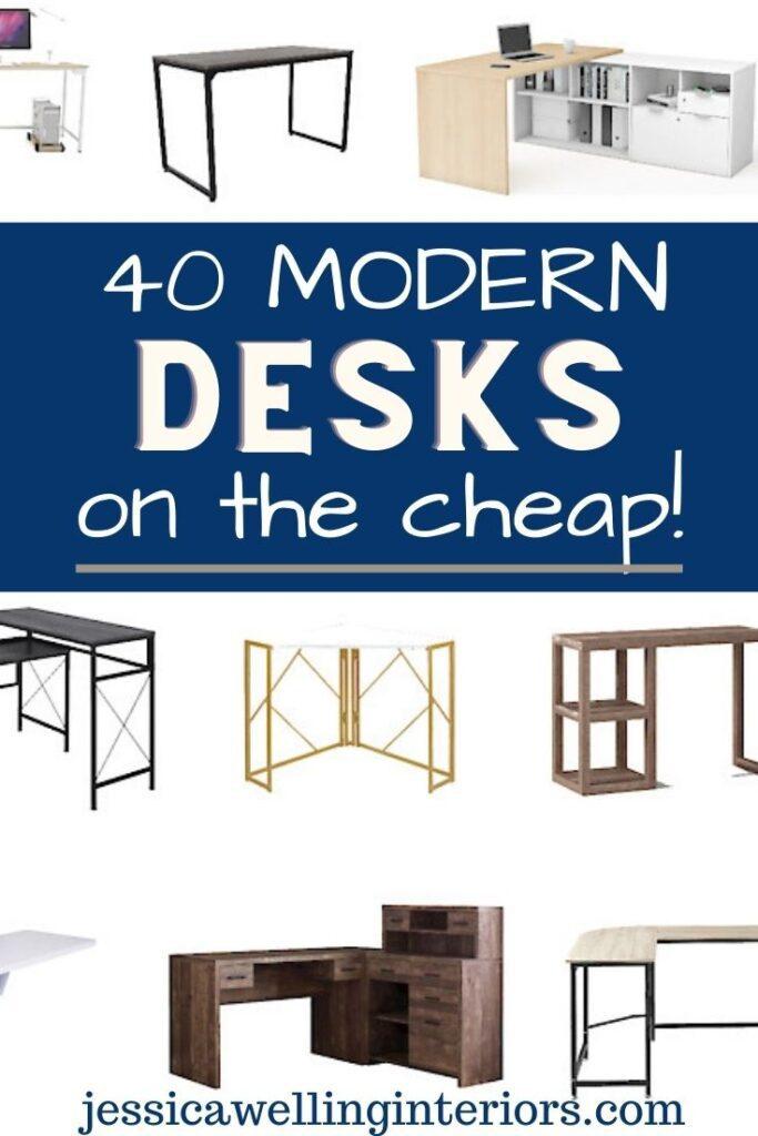 40 Modern Desks On The Cheap! collage of L-shaped desks, small corner desks, folding desks, and more home office desks